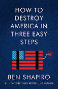 Ben Shapiro Author of How to Destroy America in Three Easy Steps