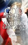 Clay Nash Ministry Author God's Dreams to Make America Great Again