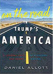 Daniel Allott Author 'On the Road in Trump's America: A Journey into the Heart Divided Nation'