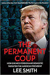 Lee Smith Author The Permanent Coup: How Enemies Foreign and Domestic Targeted the American President
