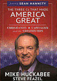 Mike Huckabee Author The Three C's that made America Great