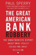 Paul Sperry The Great American Bank Robbery