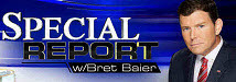 Bret Baier with Fox News Special Report