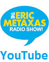 The Eric Metaxas Radio Show on YouTube